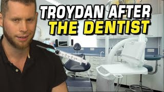 Troydan After the Dentist