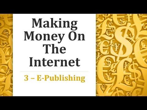 Making Money on the Internet - E-Publishing
