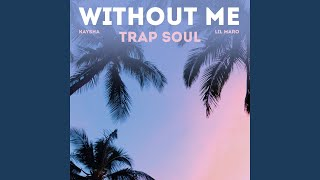 Download Without Me (Trap Soul) Video