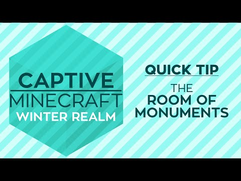 Captive Minecraft IV : How To Use The Room Of Monuments (Quick Tip)