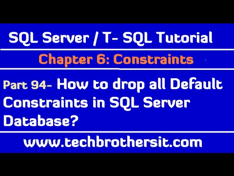 How to drop all Default Constraints in SQL Server Database - SQL Server / TSQL Tutorial Part 94
