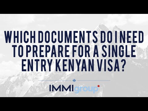 Which documents do I need to prepare for a Single Entry Kenyan Visa?