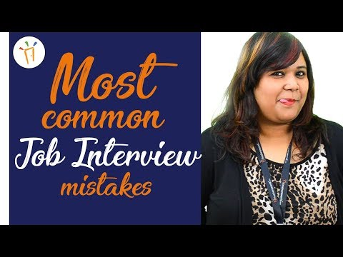 Most Common mistakes to avoid during a Job interview - Interview tips, methods to overcome