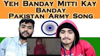 Indian reaction on YEH BANDAY MITTI KAY BANDAY | Pakistan Army Song  | Swaggy d