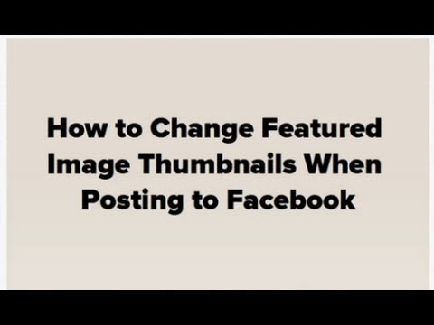 How to Edit Facebook Thumbnail Default Images When Posting Link from WordPress