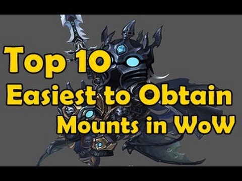 Top 10 Easiest to Obtain Mounts in Wow