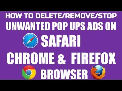 HOW TO CLEAN/REMOVE/STOP UNWANTED POP UPS ADS ON SAFARI, CHROME & FIREFOX BROWSER