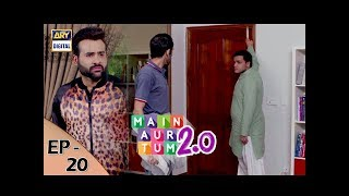 Main Aur Tum 2.0 Episode 20 - 13th January 2018 - ARY Digital Drama