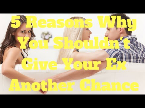 5 Reasons Why You Shouldn't Give Your Ex Another Chance