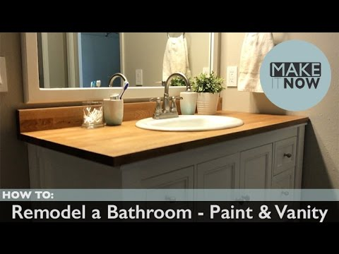 How To: Remodel A Bathroom - Paint & Vanity