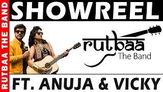 "ShowReel Of Rutbaa The Band 2017 ""Anuja & Vicky"""