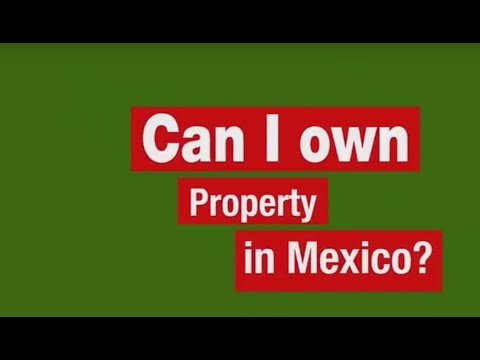 Can I Own Property in Mexico?