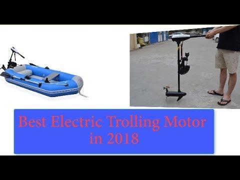 Best Electric Trolling Motor in 2018