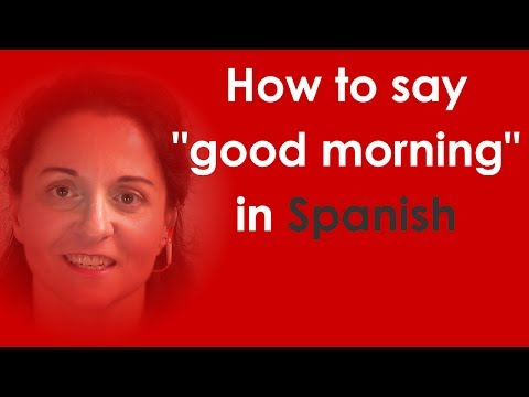 How to say 'good morning' in Spanish