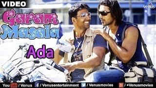 Ada Full Video Song : Garam Masala   Akshay Kumar, John Abraham  