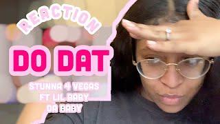 REACTION: Do Dat- Stunna 4 Vegas Ft Da Baby, Lil Baby
