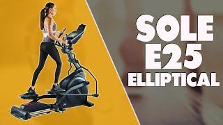Sole E25 Elliptical Review