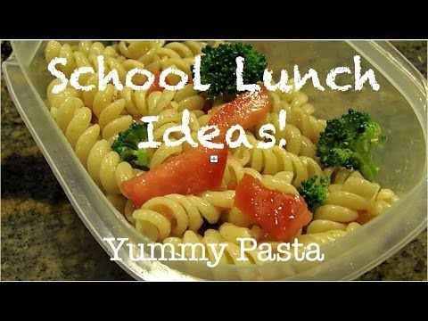 School Lunch Ideas | Quick & Easy Pasta