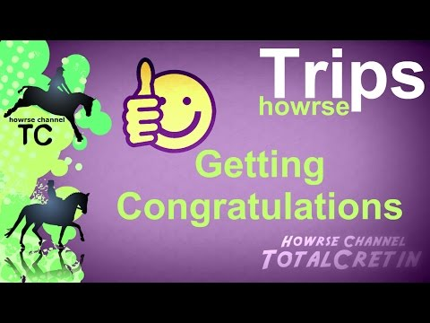 Getting Congratulations - Howrse Trips