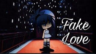 Fake Love Meme |•| Gacha Life