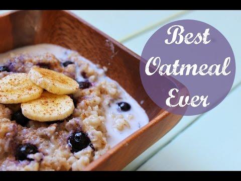 The Best Oatmeal Ever! | Healthy Breakfast Ideas