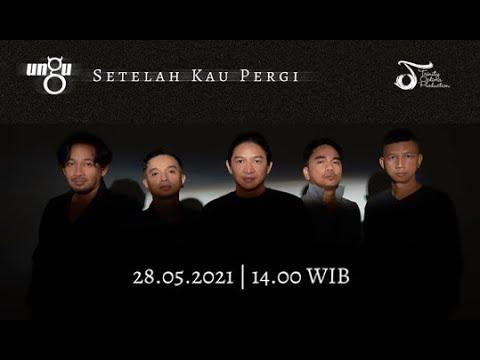 Download UNGU - Setelah Kau Pergi   28.05.21 - 14.00 WIB   Official Music Video MP3 Gratis