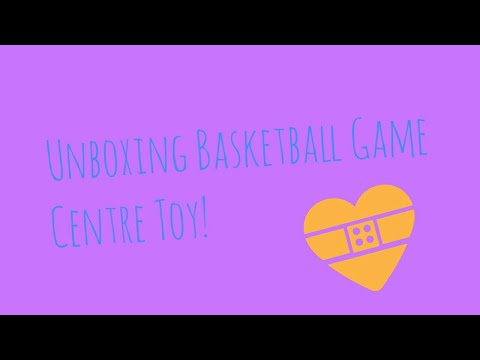 Unboxing Basketball Game Centre Toy! 😄 || KawaiiSyxnii