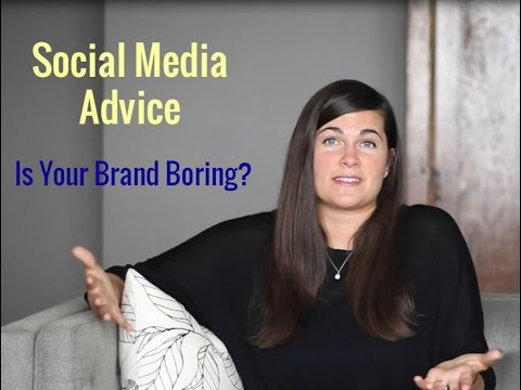 Social Media Advice: Is Your Brand Boring?