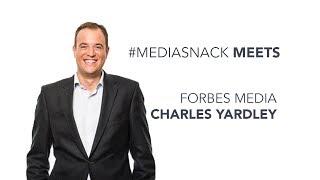 Charles Yardley, Forbes Media - #mediasnack Meets (2017)