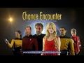 Chance Encounter A Star Trek Fan Film