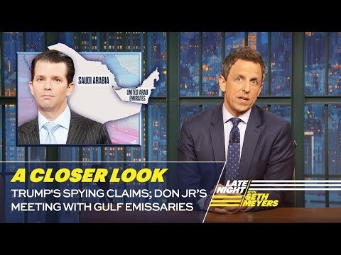 Trump's Spying Claims; Don Jr's Meeting with Gulf Emissaries: A Closer Look