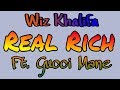 Wiz Khalifa Real Rich (lyrics/lyrical video) ft. Gucci Mane mp3