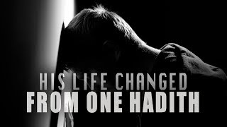 His Life Changed From One Hadith - True Story