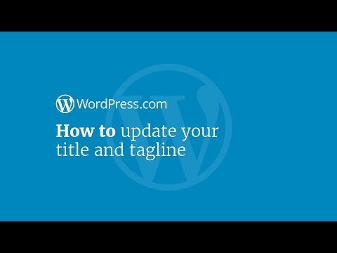 WordPress Tutorials: How to Update Your Website Title and Tagline