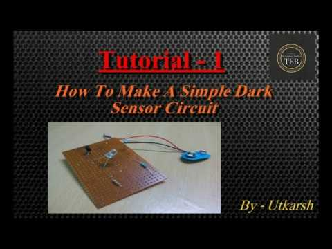 Tutorial 1 - How to make A simple dark light sensor.