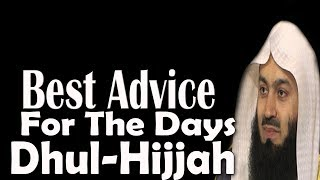Best Advice For The Days of Dhul / Zul-Hijjah | Mufti Menk | Very Important