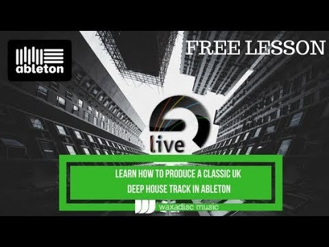 Learn How To Produce A Classic Deep House Garage Track in Ableton Free Lesson Pt1