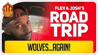 Manchester United vs Wolves FA Cup Road Trip