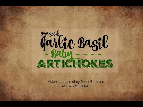 Garlic Basil Roasted Baby Artichokes with Dorot Gardens