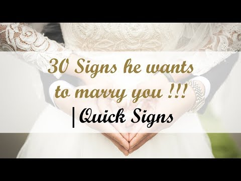 30 Signs he wants to marry you