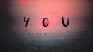 Petit Biscuit - You (Official Audio)