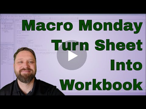 Macro Monday Turn and Sheet into its own Workbook - Solution