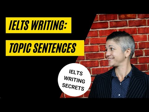 3 Things Every IELTS Topic Sentence Needs