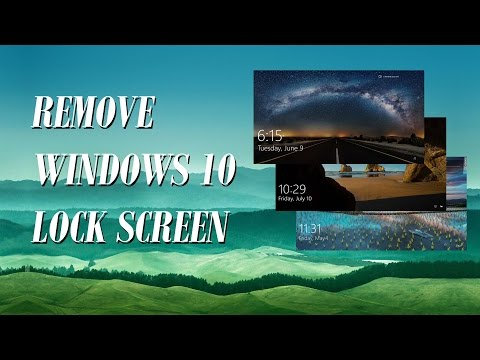 How To Remove The Lock Screen On Windows 10