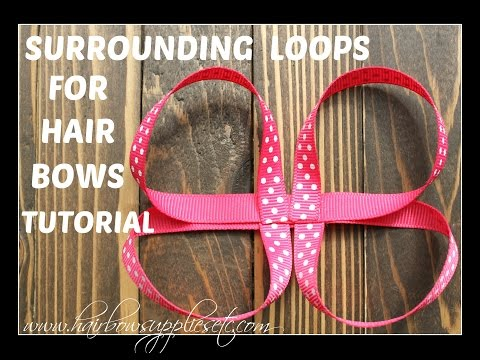 Surrounding Loops for Hair Bows Tutorial - Hairbow Supplies, Etc.