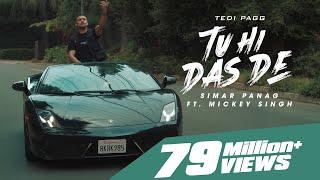 Tu Hi Das De | Tedi Pagg | Simar Panag ft. Mickey Singh | Latest Punjabi Songs 2020