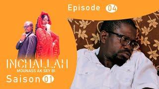 INCHALLAH, Mounass Ak Sey Bi - Saison 1 - Episode 4