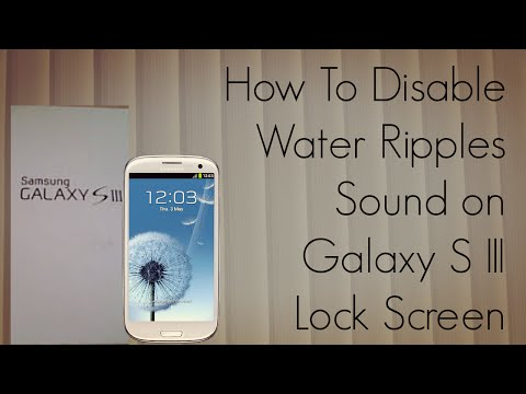 How To Disable Water Ripples Sound on Galaxy S III / S3 Lock Screen - PhoneRadar