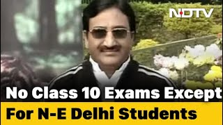 No CBSE Class 10 Exam Except For Northeast Delhi Students Education Minister