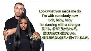 洋楽  和訳 Sam Smith & Normani - Dancing With A Stranger